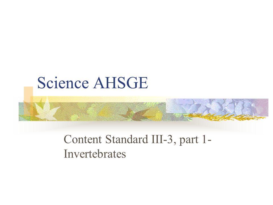 Science AHSGE Content Standard III-3, part 1- Invertebrates