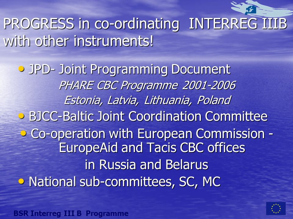 PROGRESS in co-ordinating INTERREG IIIB with other instruments.