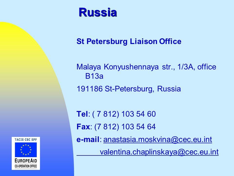 Russia St Petersburg Liaison Office Malaya Konyushennaya str., 1/3A, office B13a 191186 St-Petersburg, Russia Tel: ( 7 812) 103 54 60 Fax: (7 812) 103
