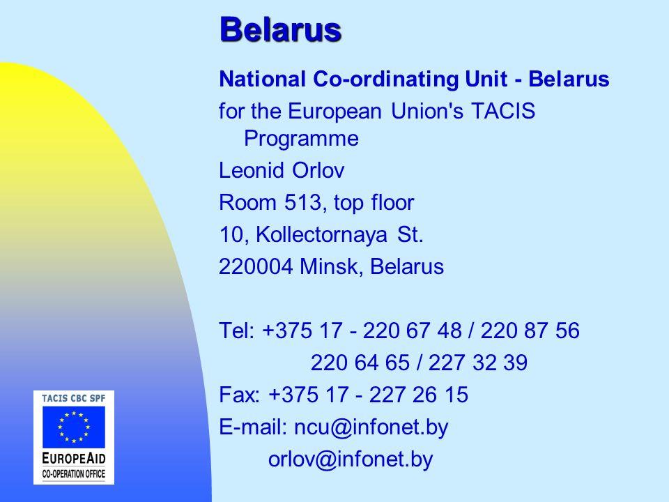 Belarus National Co-ordinating Unit - Belarus for the European Union's TACIS Programme Leonid Orlov Room 513, top floor 10, Kollectornaya St. 220004 M