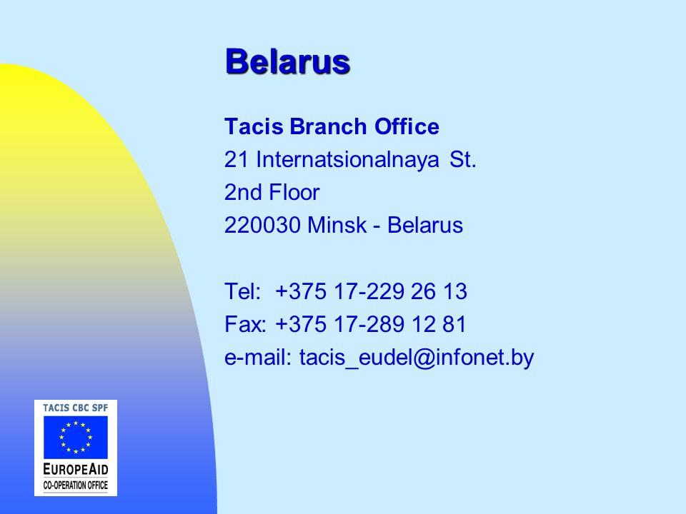 Belarus Tacis Branch Office 21 Internatsionalnaya St. 2nd Floor 220030 Minsk - Belarus Tel: +375 17-229 26 13 Fax: +375 17-289 12 81 e-mail: tacis_eud