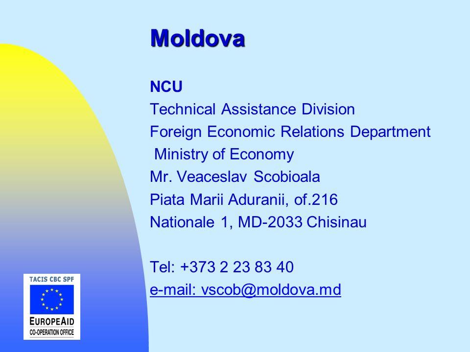 Moldova NCU Technical Assistance Division Foreign Economic Relations Department Ministry of Economy Mr. Veaceslav Scobioala Piata Marii Aduranii, of.2