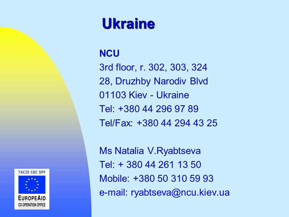 Ukraine NCU 3rd floor, r. 302, 303, 324 28, Druzhby Narodiv Blvd 01103 Kiev - Ukraine Tel: +380 44 296 97 89 Tel/Fax: +380 44 294 43 25 Ms Natalia V.R