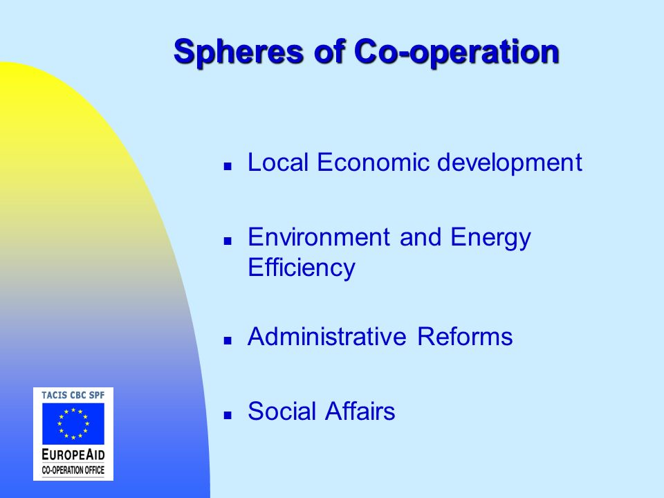 Spheres of Co-operation n Local Economic development n Environment and Energy Efficiency n Administrative Reforms n Social Affairs