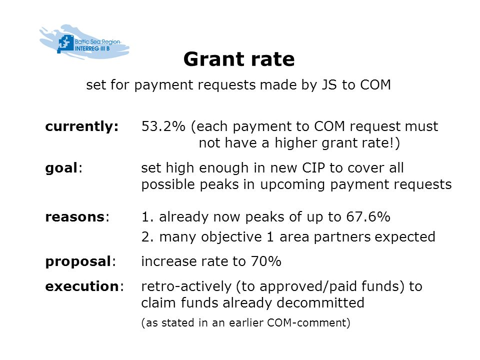 Grant rate set for payment requests made by JS to COM currently:53.2% (each payment to COM request must not have a higher grant rate!) goal: set high enough in new CIP to cover all possible peaks in upcoming payment requests reasons:1.