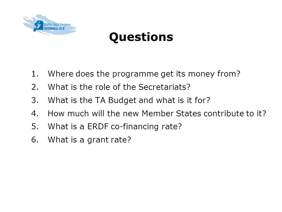 Questions 1.Where does the programme get its money from.
