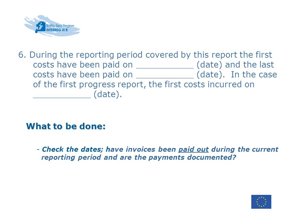 6. During the reporting period covered by this report the first costs have been paid on ___________ (date) and the last costs have been paid on ______