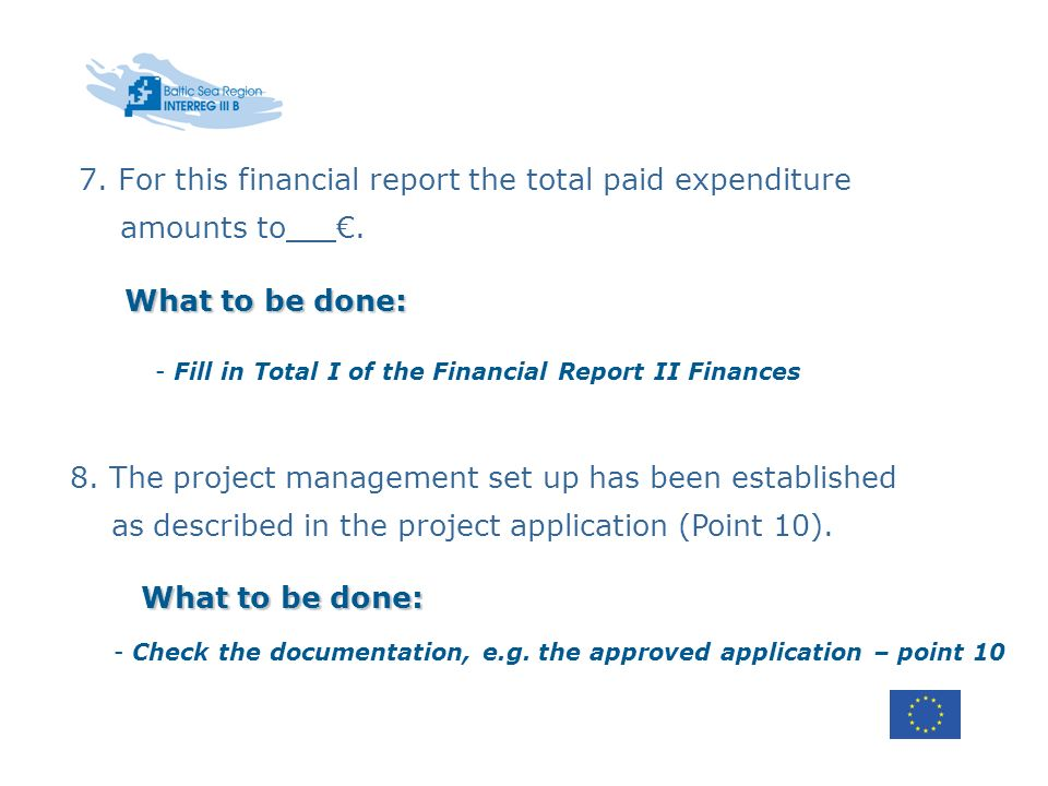 7. For this financial report the total paid expenditure amounts to.