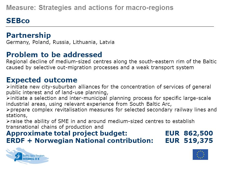 Measure: Strategies and actions for macro-regions SEBco Partnership Germany, Poland, Russia, Lithuania, Latvia Problem to be addressed Regional declin