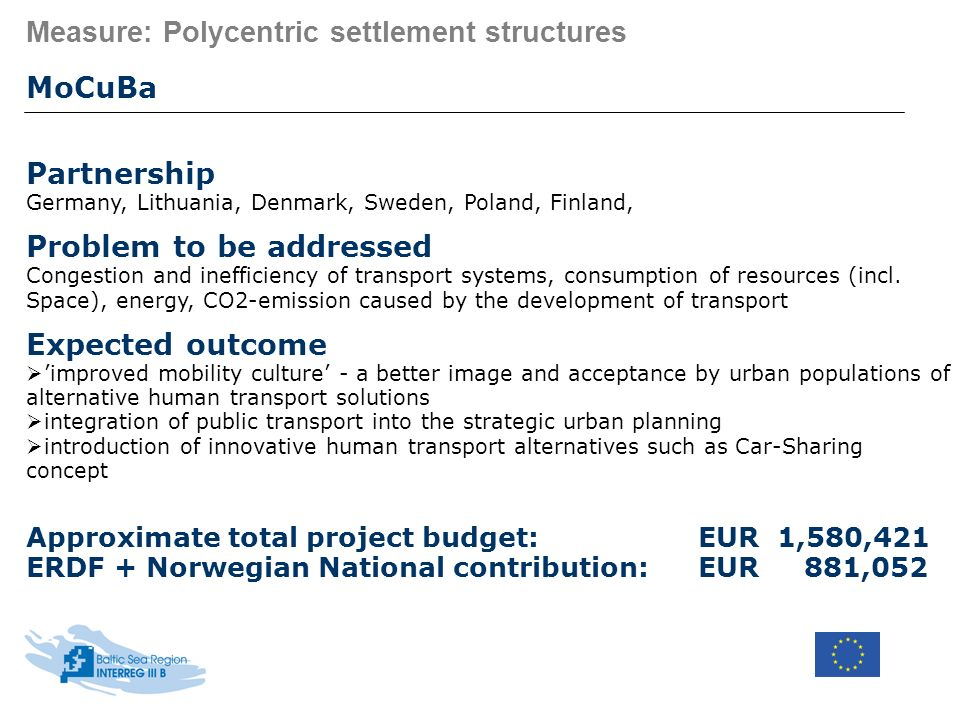 Measure: Polycentric settlement structures MoCuBa Partnership Germany, Lithuania, Denmark, Sweden, Poland, Finland, Problem to be addressed Congestion