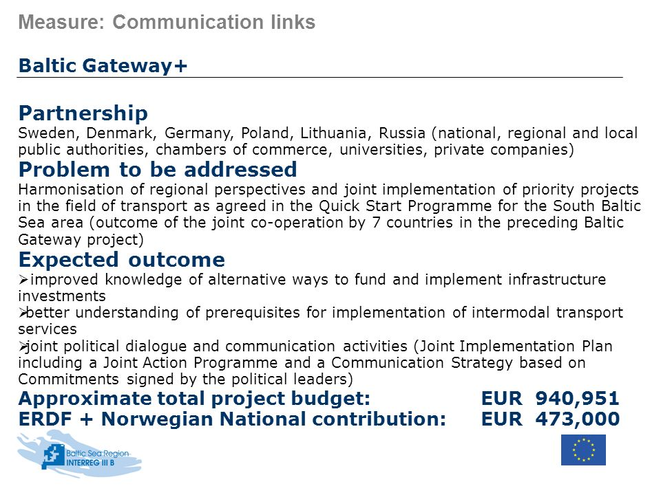 Measure: Communication links Baltic Gateway+ Partnership Sweden, Denmark, Germany, Poland, Lithuania, Russia (national, regional and local public auth