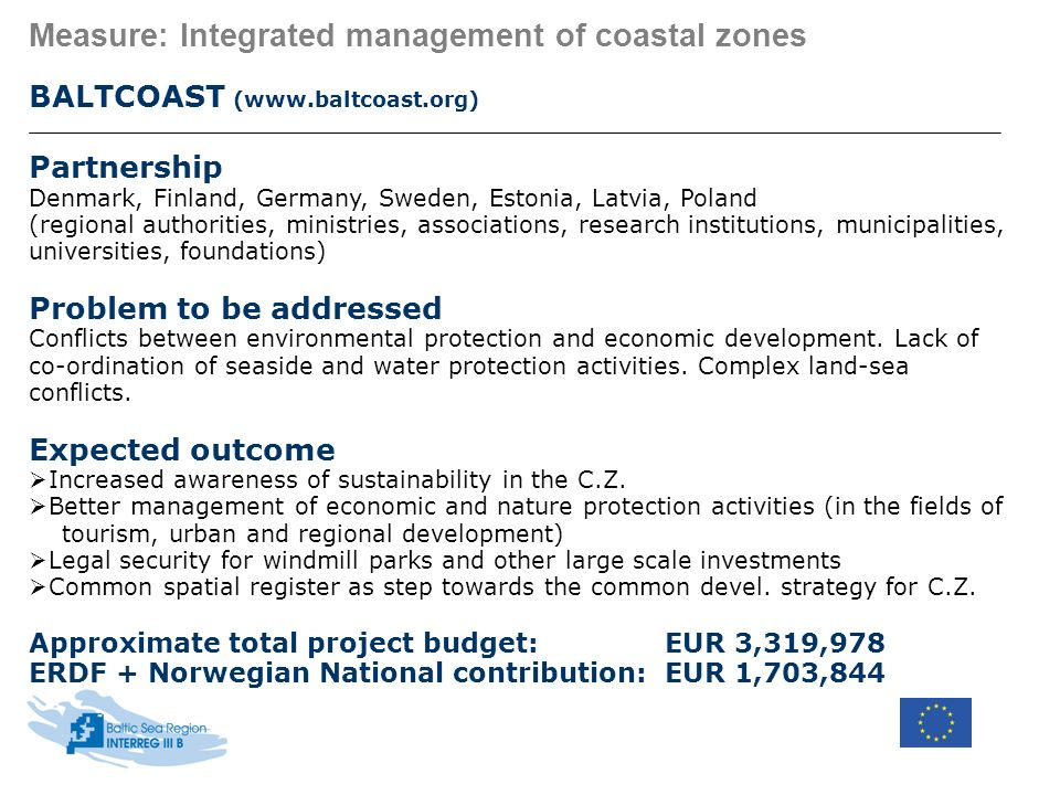 Measure: Integrated management of coastal zones BALTCOAST (www.baltcoast.org) Partnership Denmark, Finland, Germany, Sweden, Estonia, Latvia, Poland (