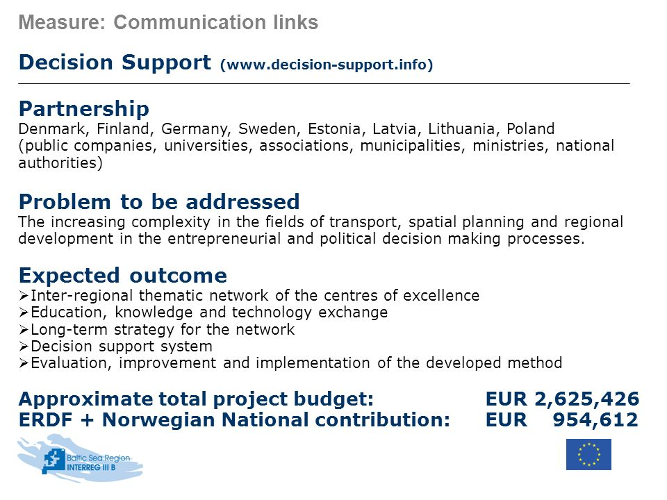 Measure: Communication links Decision Support (www.decision-support.info) Partnership Denmark, Finland, Germany, Sweden, Estonia, Latvia, Lithuania, P