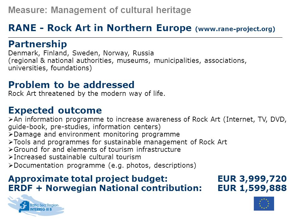 Measure: Management of cultural heritage RANE - Rock Art in Northern Europe (www.rane-project.org) Partnership Denmark, Finland, Sweden, Norway, Russi