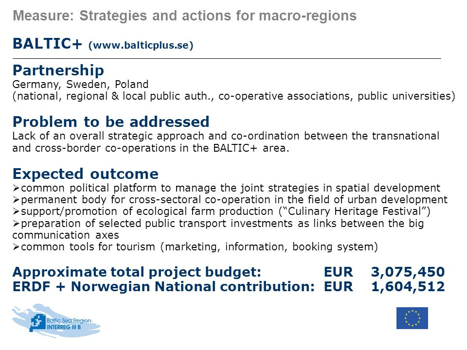 Measure: Strategies and actions for macro-regions BALTIC+ (www.balticplus.se) Partnership Germany, Sweden, Poland (national, regional & local public a