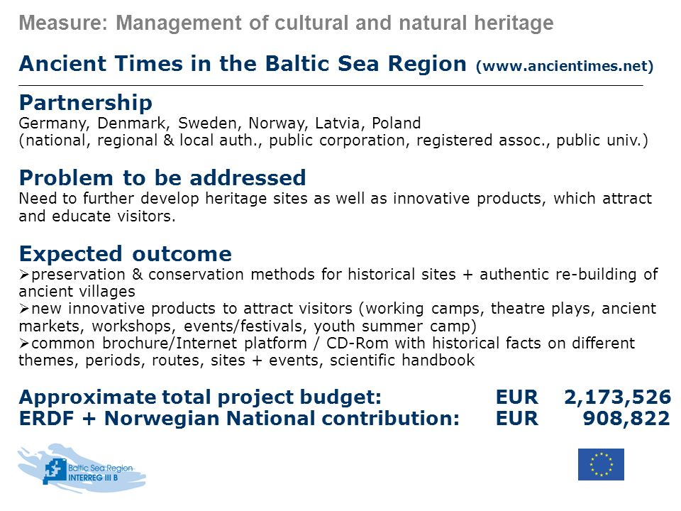 Measure: Management of cultural and natural heritage Ancient Times in the Baltic Sea Region (www.ancientimes.net) Partnership Germany, Denmark, Sweden