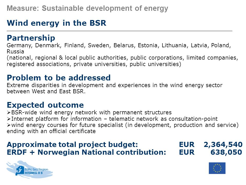 Measure: Sustainable development of energy Wind energy in the BSR Partnership Germany, Denmark, Finland, Sweden, Belarus, Estonia, Lithuania, Latvia,