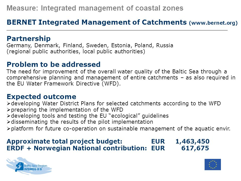 Measure: Integrated management of coastal zones BERNET Integrated Management of Catchments (www.bernet.org) Partnership Germany, Denmark, Finland, Swe