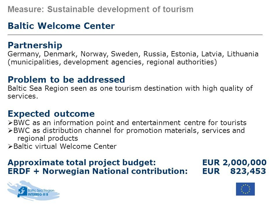 Measure: Sustainable development of tourism Baltic Welcome Center Partnership Germany, Denmark, Norway, Sweden, Russia, Estonia, Latvia, Lithuania (mu