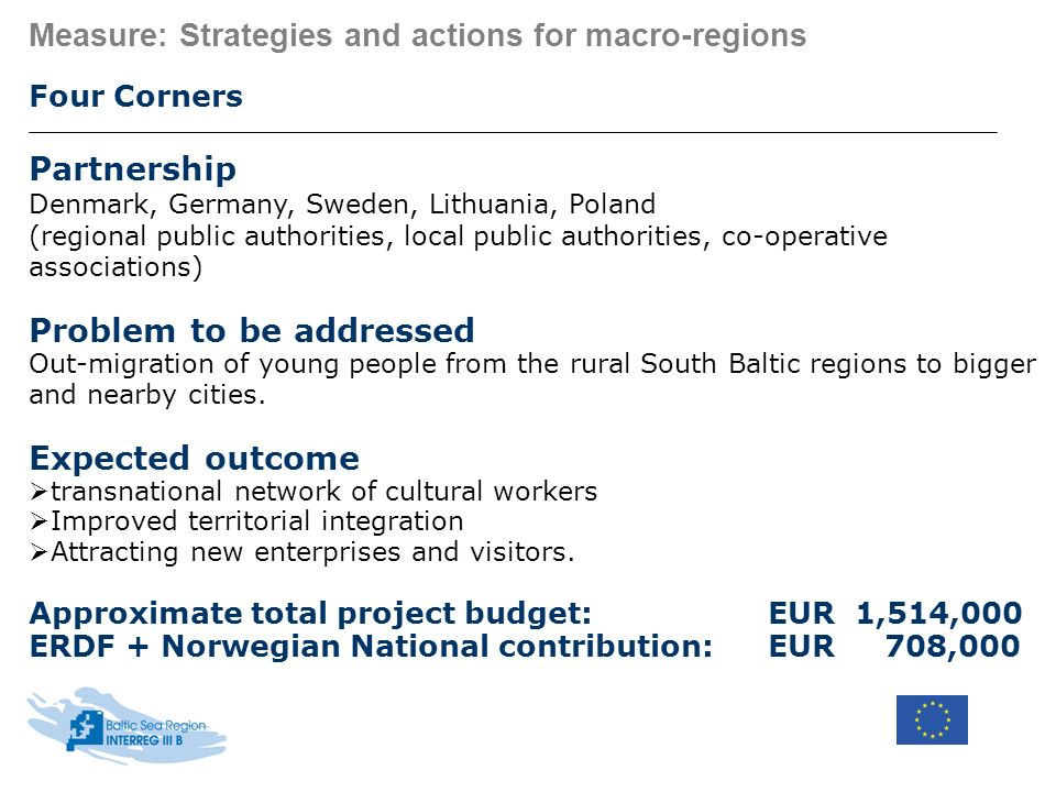 Measure: Strategies and actions for macro-regions Four Corners Partnership Denmark, Germany, Sweden, Lithuania, Poland (regional public authorities, l