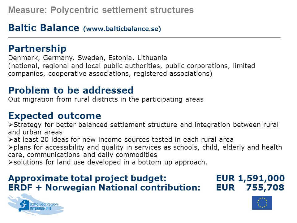 Measure: Polycentric settlement structures Baltic Balance (www.balticbalance.se) Partnership Denmark, Germany, Sweden, Estonia, Lithuania (national, r