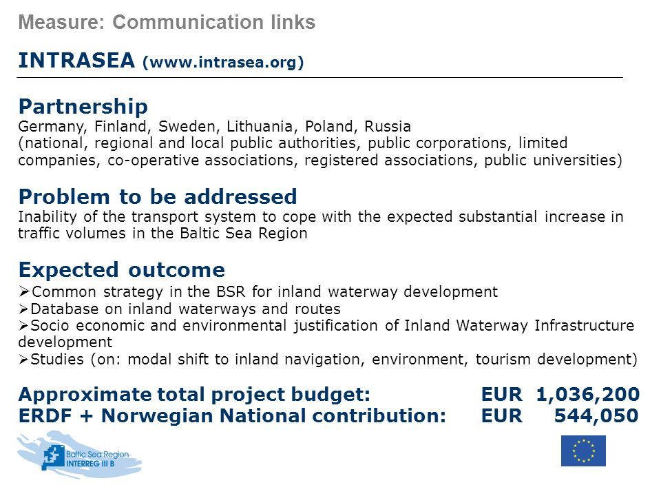 Measure: Communication links INTRASEA (www.intrasea.org) Partnership Germany, Finland, Sweden, Lithuania, Poland, Russia (national, regional and local
