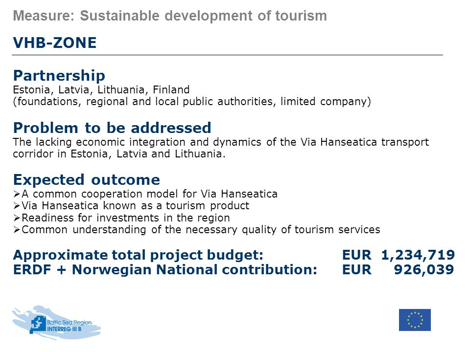 Measure: Sustainable development of tourism VHB-ZONE Partnership Estonia, Latvia, Lithuania, Finland (foundations, regional and local public authoriti