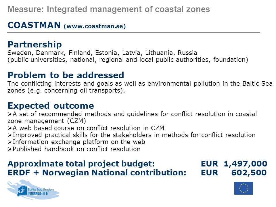 Measure: Integrated management of coastal zones COASTMAN (www.coastman.se) Partnership Sweden, Denmark, Finland, Estonia, Latvia, Lithuania, Russia (p