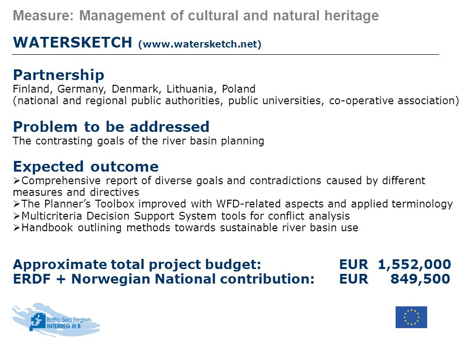 Measure: Management of cultural and natural heritage WATERSKETCH (www.watersketch.net) Partnership Finland, Germany, Denmark, Lithuania, Poland (natio