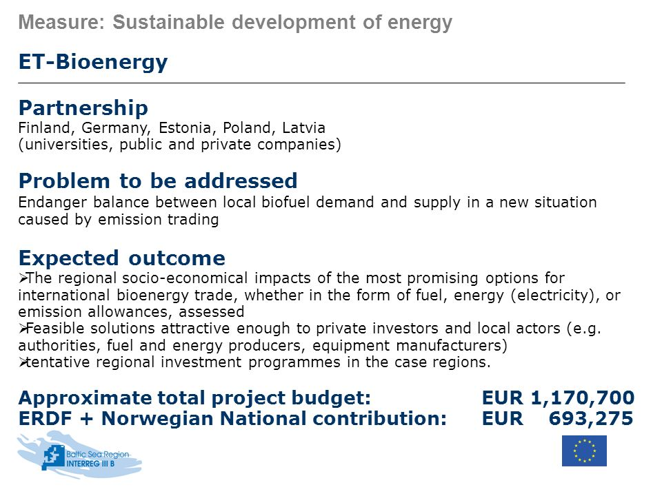 Measure: Sustainable development of energy ET-Bioenergy Partnership Finland, Germany, Estonia, Poland, Latvia (universities, public and private compan