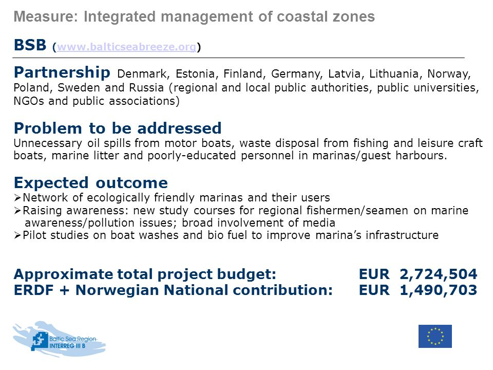Measure: Integrated management of coastal zones BSB (www.balticseabreeze.org)www.balticseabreeze.org Partnership Denmark, Estonia, Finland, Germany, L