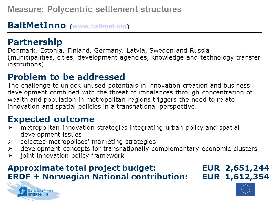Measure: Polycentric settlement structures BaltMetInno (www.baltmet.org)www.baltmet.org Partnership Denmark, Estonia, Finland, Germany, Latvia, Sweden