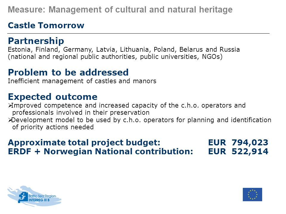 Measure: Management of cultural and natural heritage Castle Tomorrow Partnership Estonia, Finland, Germany, Latvia, Lithuania, Poland, Belarus and Rus