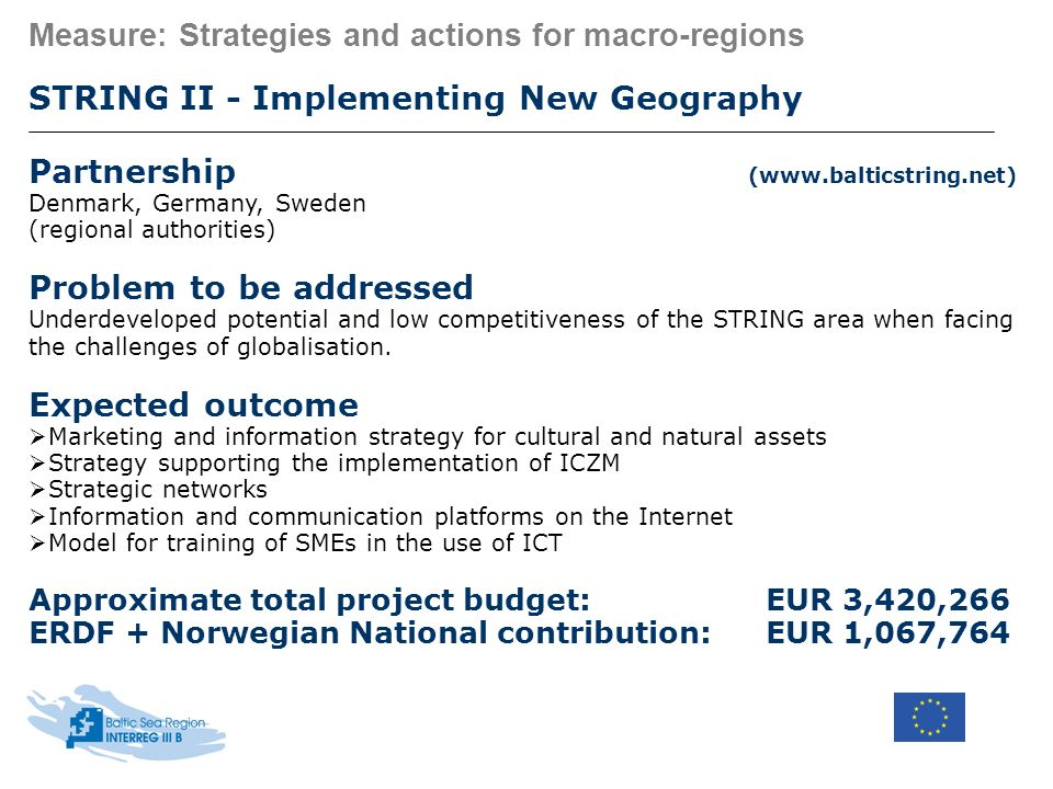 Measure: Strategies and actions for macro-regions STRING II - Implementing New Geography Partnership (www.balticstring.net) Denmark, Germany, Sweden (
