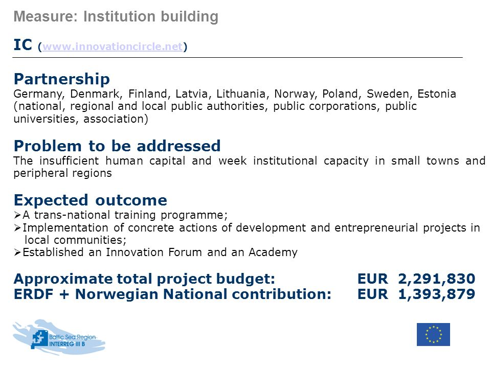 Measure: Institution building IC (www.innovationcircle.net)www.innovationcircle.net Partnership Germany, Denmark, Finland, Latvia, Lithuania, Norway,