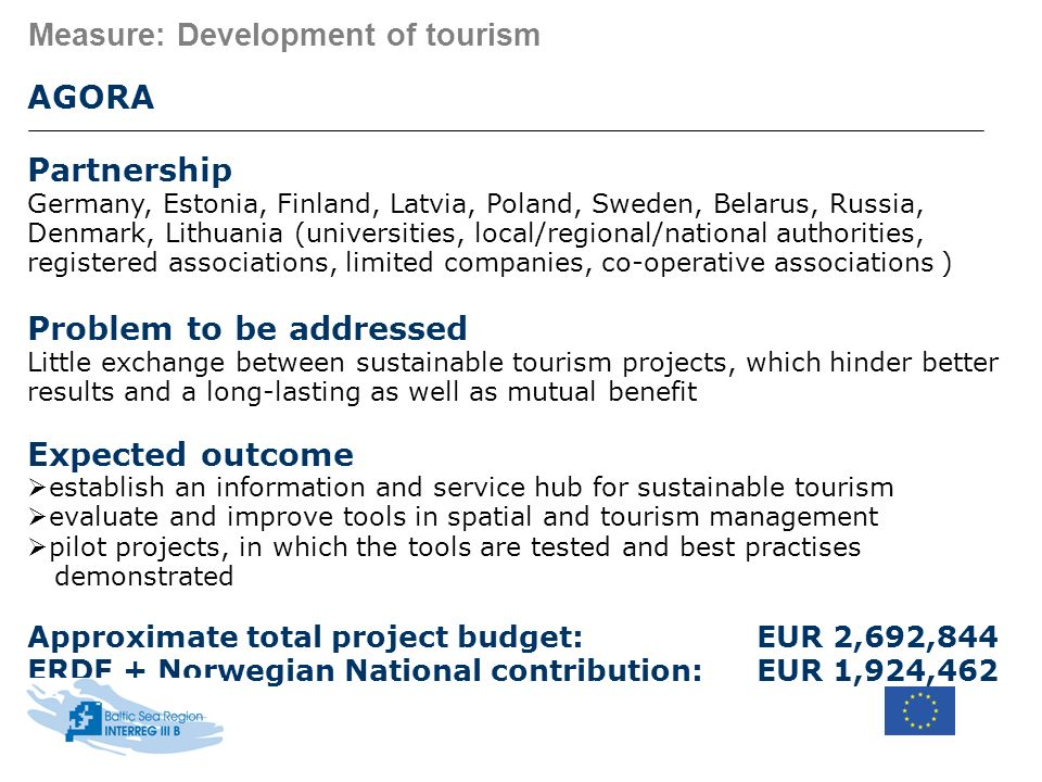 Measure: Development of tourism AGORA Partnership Germany, Estonia, Finland, Latvia, Poland, Sweden, Belarus, Russia, Denmark, Lithuania (universities