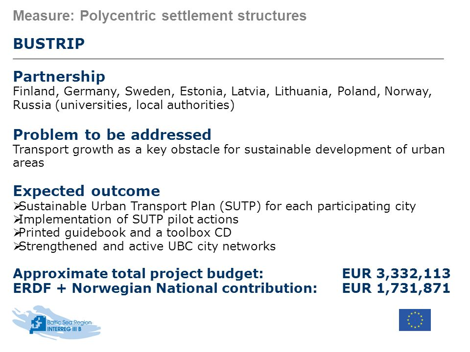 Measure: Polycentric settlement structures BUSTRIP Partnership Finland, Germany, Sweden, Estonia, Latvia, Lithuania, Poland, Norway, Russia (universit