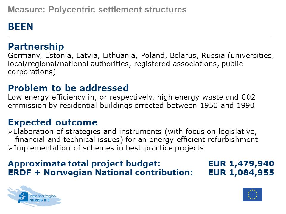 Measure: Polycentric settlement structures BEEN Partnership Germany, Estonia, Latvia, Lithuania, Poland, Belarus, Russia (universities, local/regional