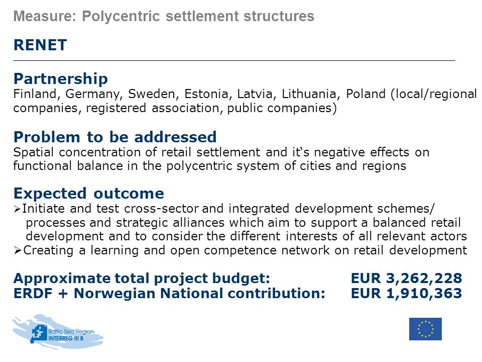 Measure: Polycentric settlement structures RENET Partnership Finland, Germany, Sweden, Estonia, Latvia, Lithuania, Poland (local/regional companies, r