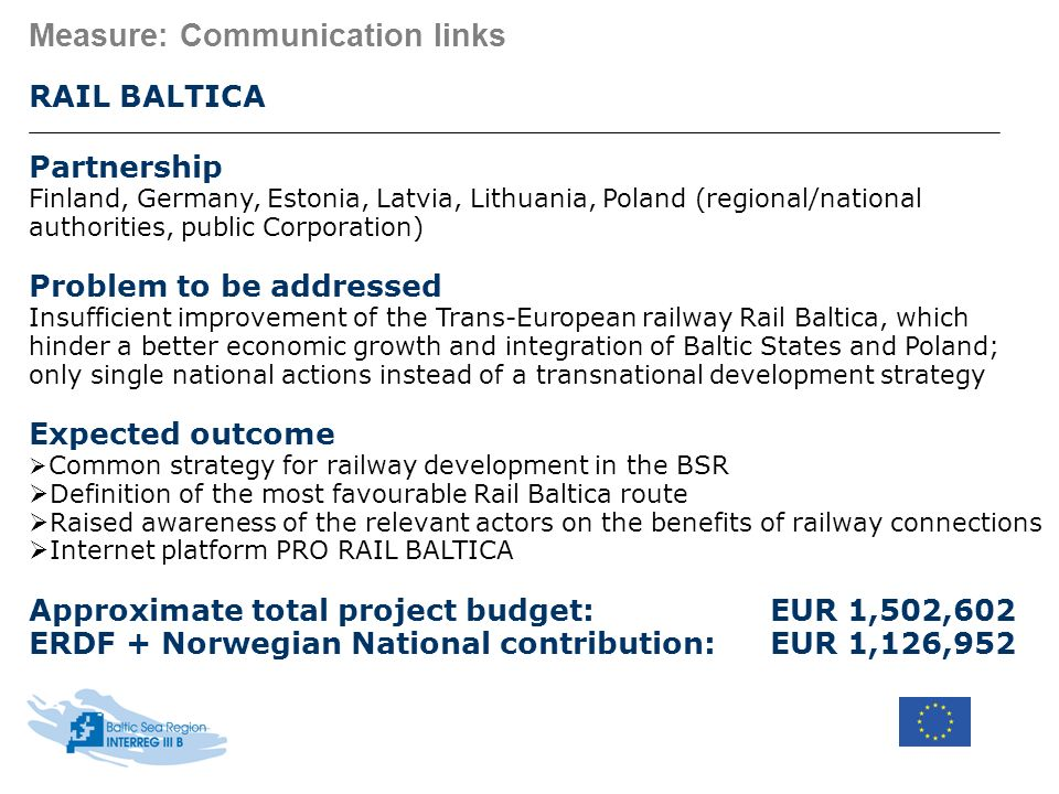 Measure: Communication links RAIL BALTICA Partnership Finland, Germany, Estonia, Latvia, Lithuania, Poland (regional/national authorities, public Corp