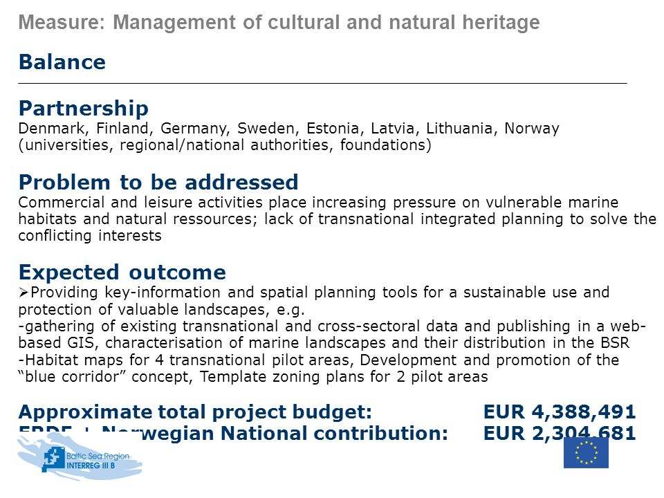Measure: Management of cultural and natural heritage Balance Partnership Denmark, Finland, Germany, Sweden, Estonia, Latvia, Lithuania, Norway (univer