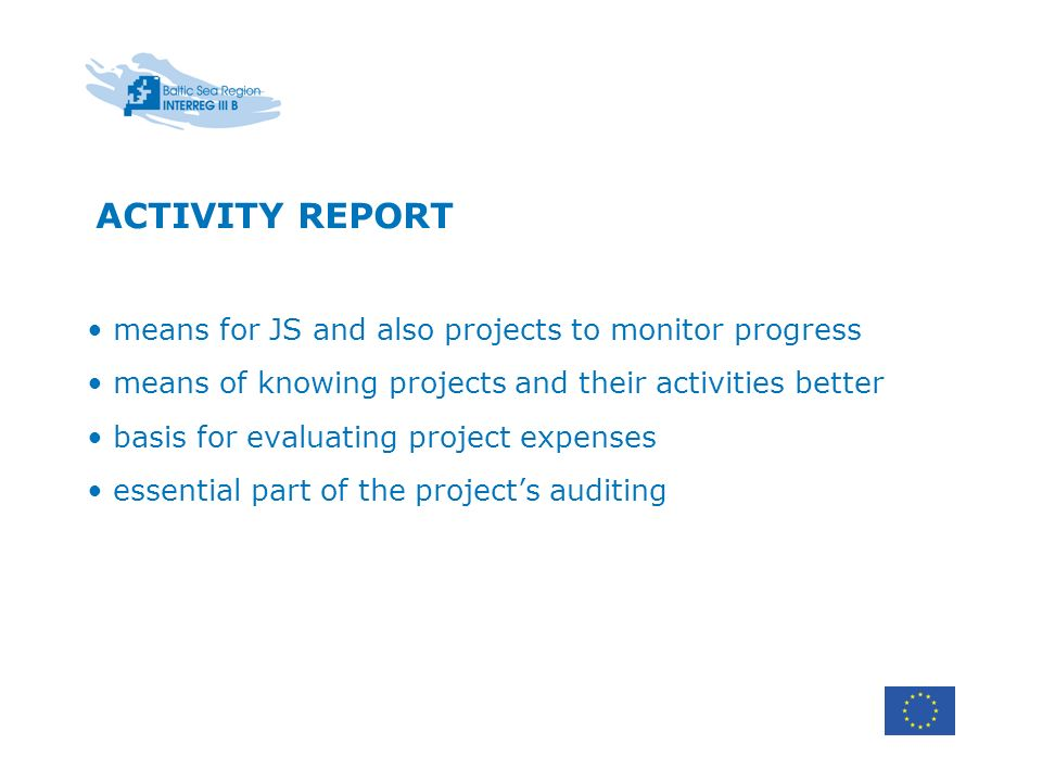 ACTIVITY REPORT means for JS and also projects to monitor progress means of knowing projects and their activities better basis for evaluating project