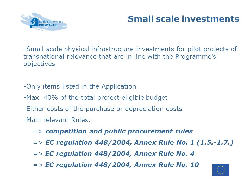 Small scale investments -Small scale physical infrastructure investments for pilot projects of transnational relevance that are in line with the Progr