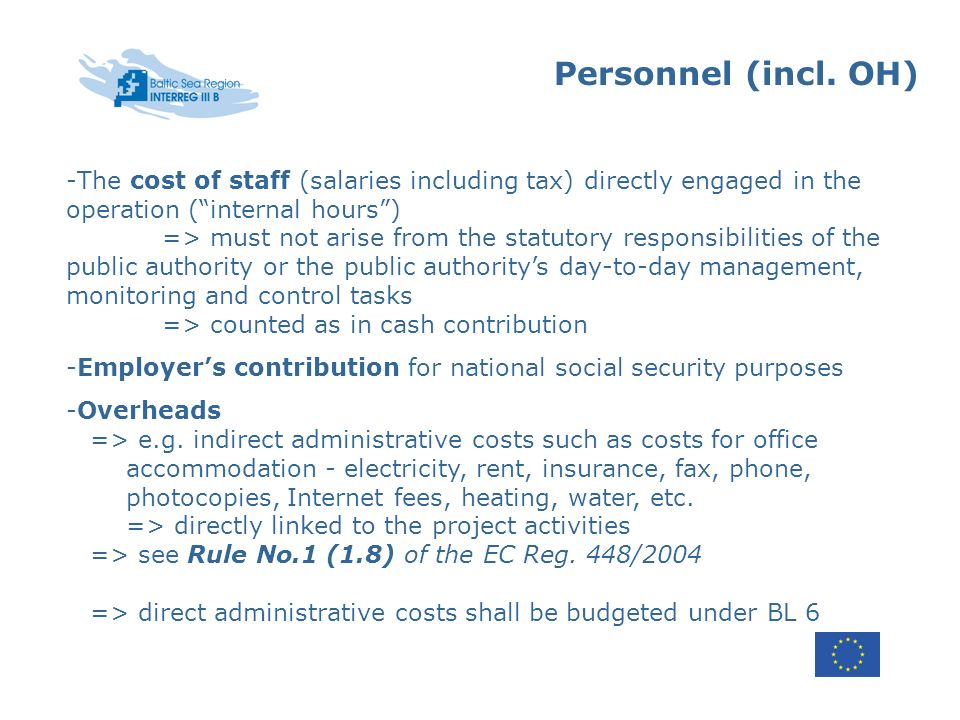 Personnel (incl. OH) -The cost of staff (salaries including tax) directly engaged in the operation (internal hours) => must not arise from the statuto