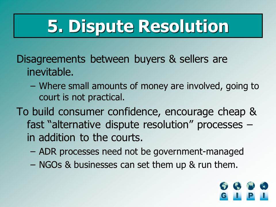 5. Dispute Resolution Disagreements between buyers & sellers are inevitable.