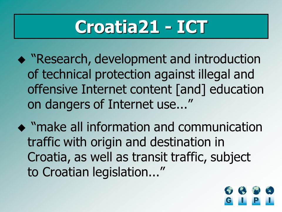Croatia21 - ICT Research, development and introduction of technical protection against illegal and offensive Internet content [and] education on dange
