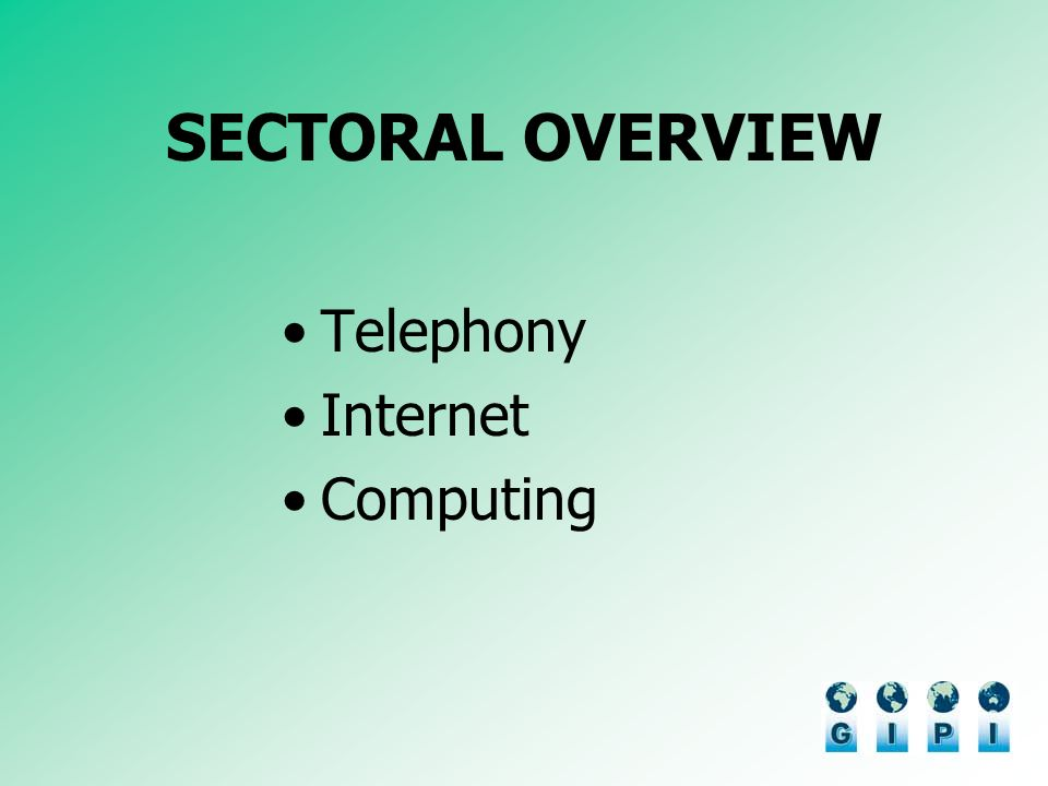 SECTORAL OVERVIEW Telephony Internet Computing