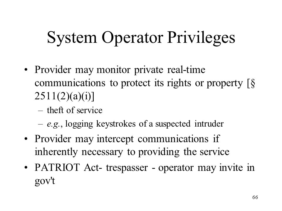 67 Court-Authorized Monitoring Requires a kind of super-warrant –a/k/a Title III order (or T-3) Probable Cause Exhaustion Good for 30 days Minimization requirements Annual report
