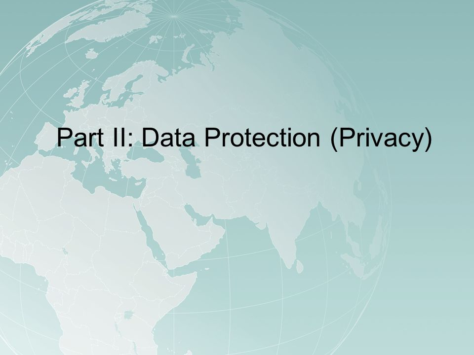 Part II: Data Protection (Privacy)
