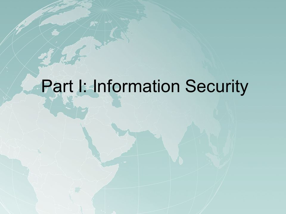 Part I: Information Security